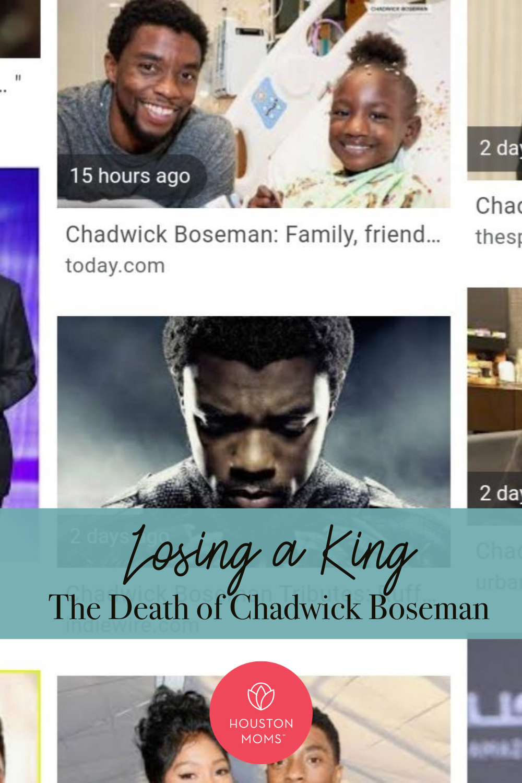 "Houston Moms ""Losing a King:: The Death of Chadwick Boseman"" #houstonmoms #houstonmomsblog #momsaroundhouston"