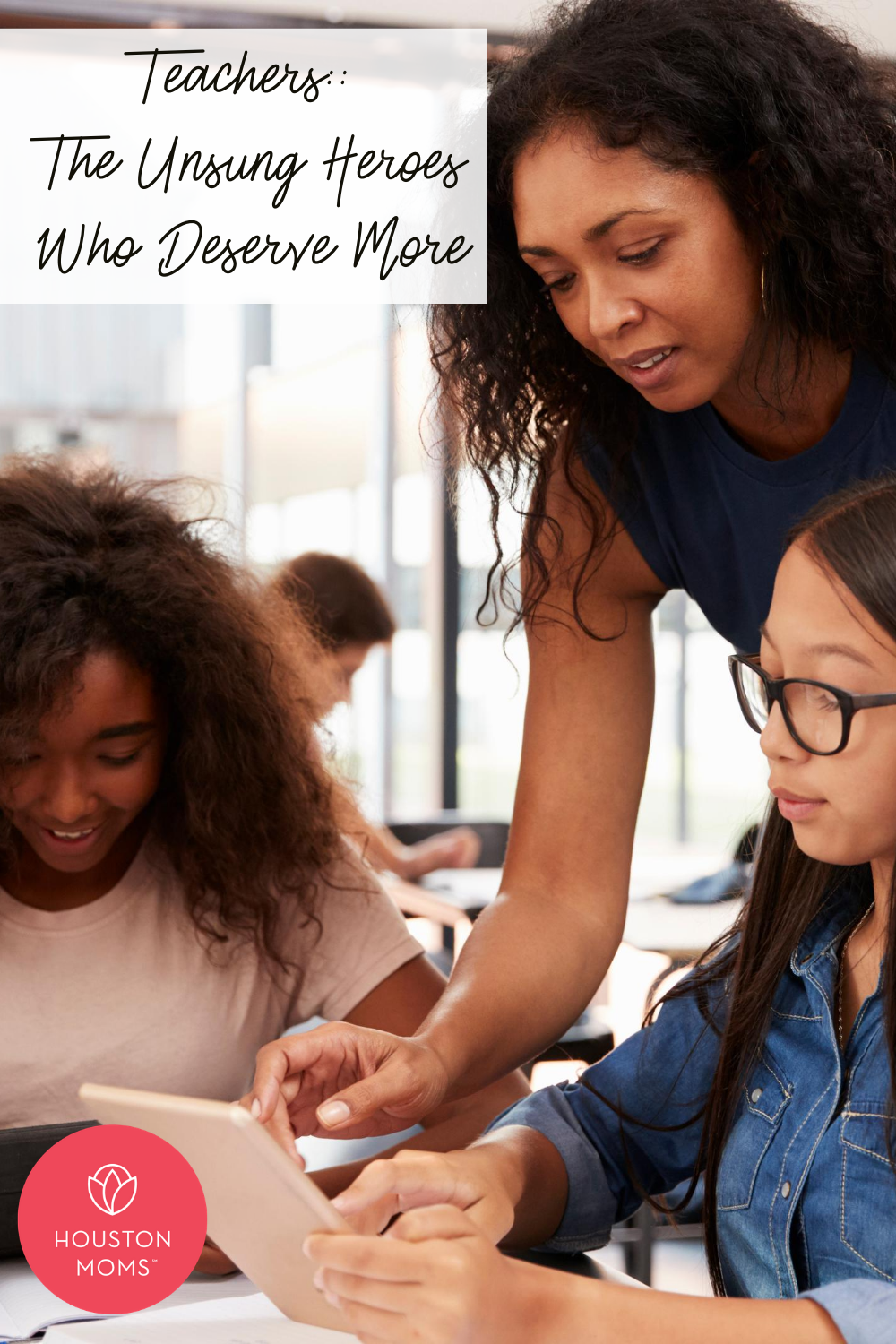 "Houston Moms ""Teachers:: The Unsung Heroes Who Deserve More"" #houstonmoms #houstonmomsblog #momsaroundhouston"