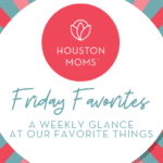 Friday Favorites:: Edition 1