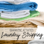 Quarantine Activities:: Laundry Stripping