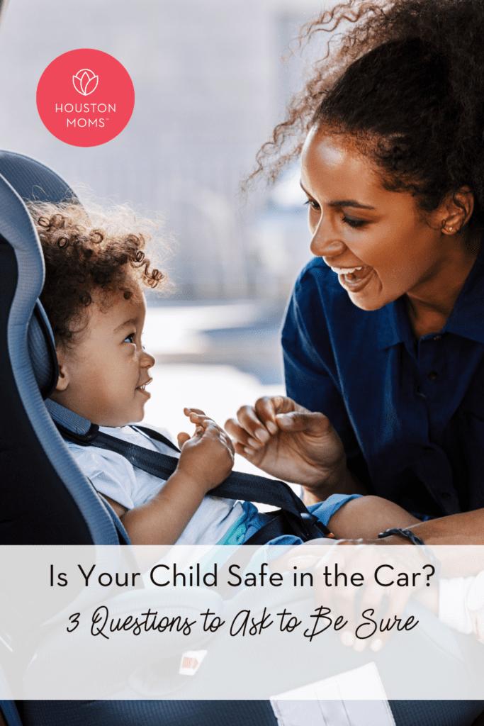 Seu filho está seguro no carro? 3 perguntas a fazer para ter certeza 16
