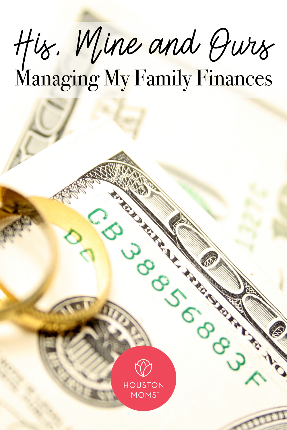"""Houston Moms """"His, Mine, and Ours:: Managing My Family Finances"""" #houstonmoms #houstonmomsblog #Momsaroundhouston"""