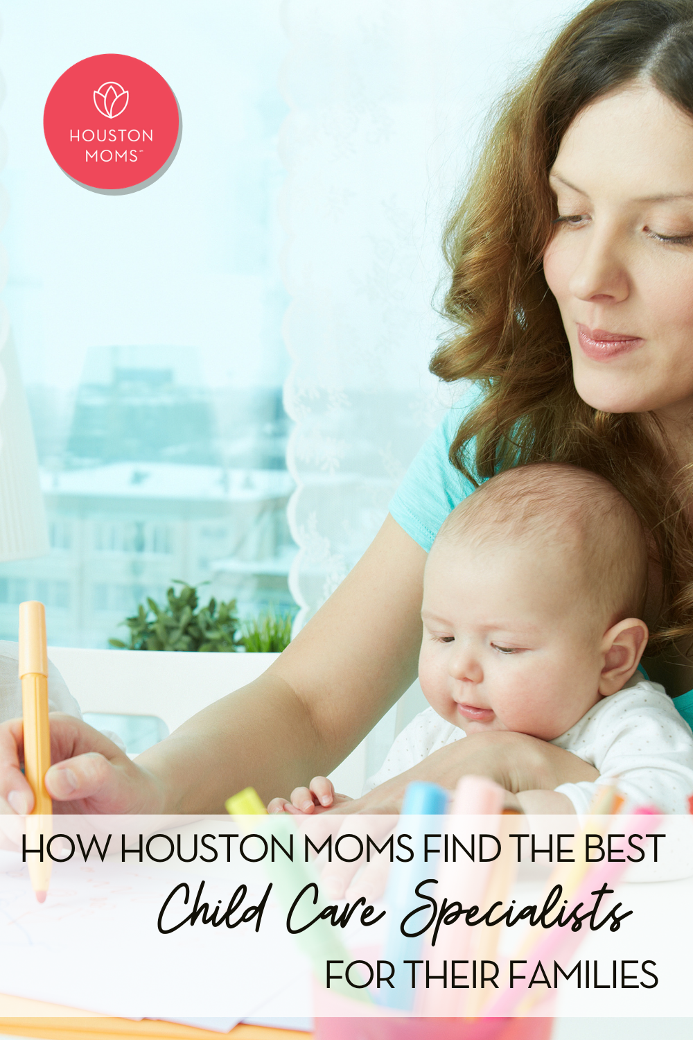 "Houston Moms ""How Houston Moms Find the Best Child Care Specialists for their Families"" #houstonmoms #houstonmomsblog #momsaroundhouston"