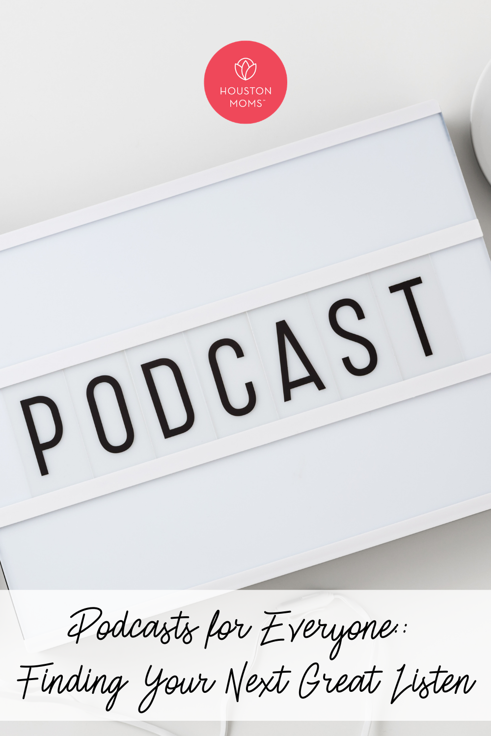 "Houston Moms ""Podcasts for Everyone:: Finding Your Next Great Listen"" #houstonmoms #houstonmomsblog #momsaroundhouston"