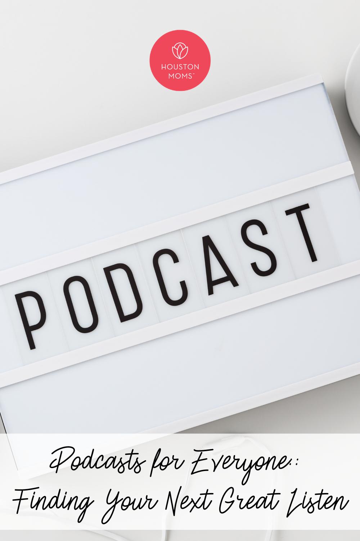 "Houston Moms ""Podcasts for Everyone:: Finding Your Next Great Listen"" #houstonmoms #houstonmomsblog #momsaroundhouston"