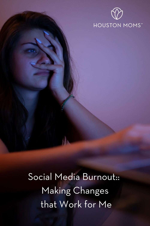 """Houston Moms """"Social Media Burnout:: Making Changes that Work for Me"""" #houstonmoms #houstonmomsblog #momsaroundhouston"""