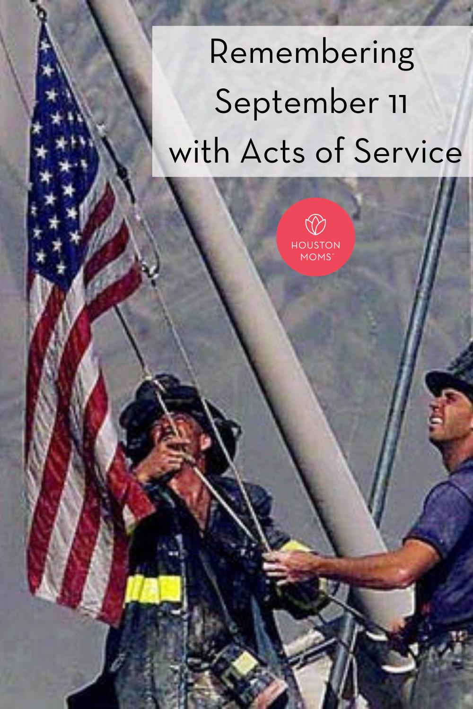 "Houston Moms ""Remembering September 11 with Acts of Service"" #houstonmoms #houstonmomsblog #momsaroundhouston"