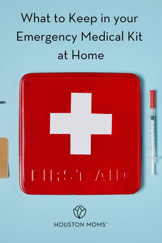 "Houston Moms ""What to Keep in Your Emergency Medical Kit at Home"" #houstonmoms #houstonmomsblog #momsaroundhouston"