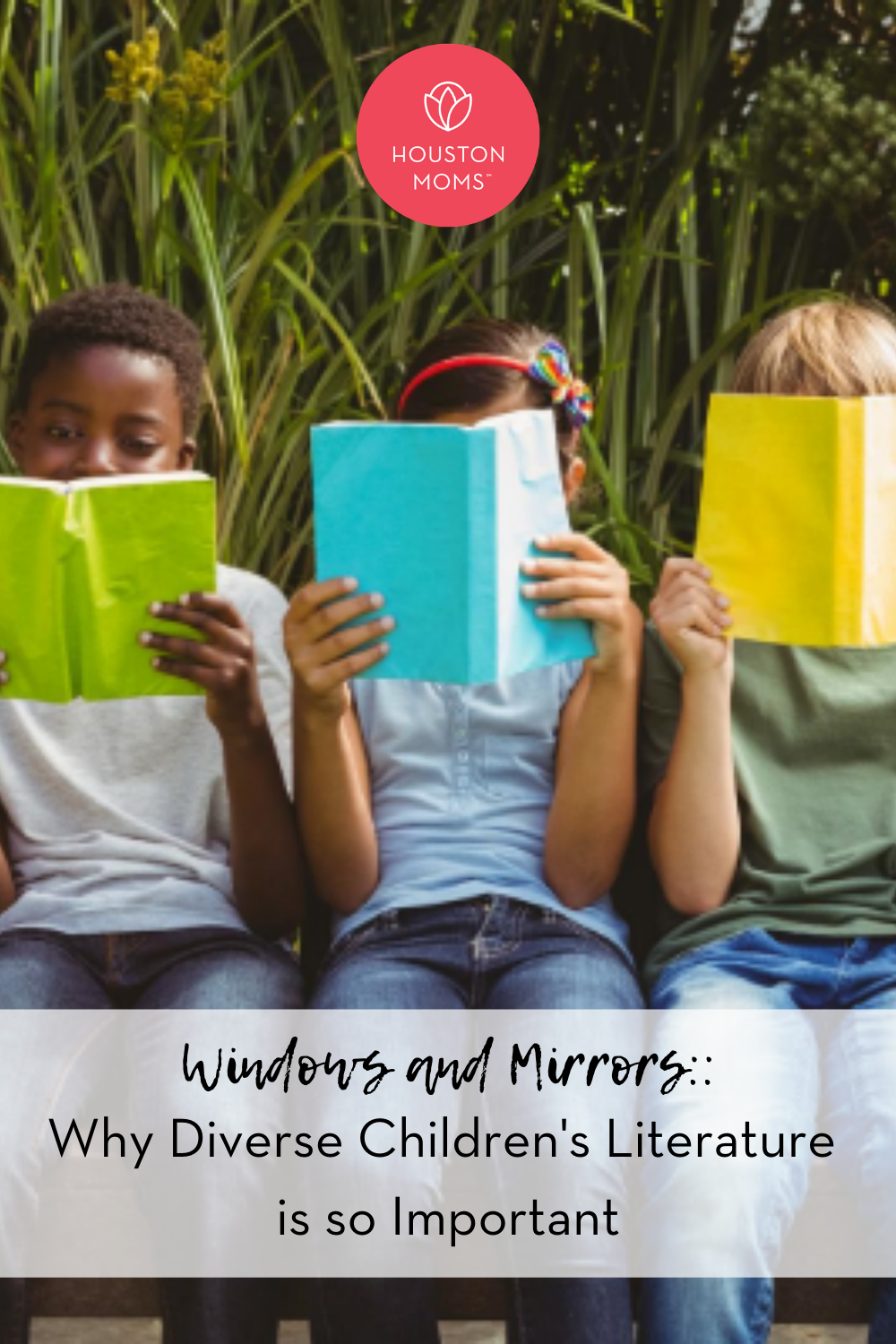 "Houston Moms ""Windows and Mirrors:: Why Diverse Children's Literature is so Important"" #houstonmoms #houstonmomsblog #momsaroundhouston"