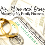 His, Mine, and Ours:: Managing My Family Finances