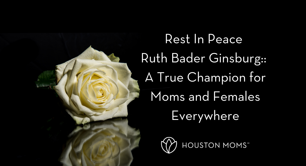 """Houston Moms """"Rest In Peace Ruth Bader Ginsburg:: A True Champion for Moms and Females Everywhere"""" #houstonmoms #houstonmomsblog #momsaroundhouston"""