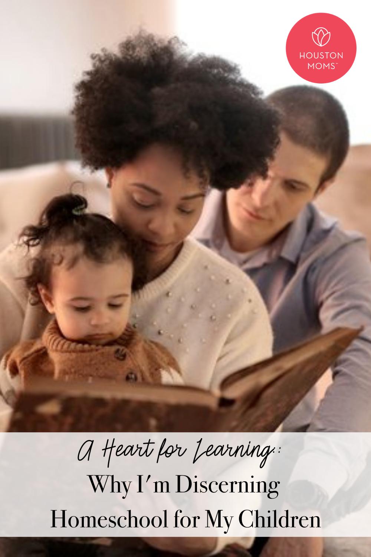 """Houston Moms """"A Heart for Learning:: Why I'm Discerning Homeschool for My Children"""" #houstonmoms #houstonmomsblog #momsaroundhouston"""