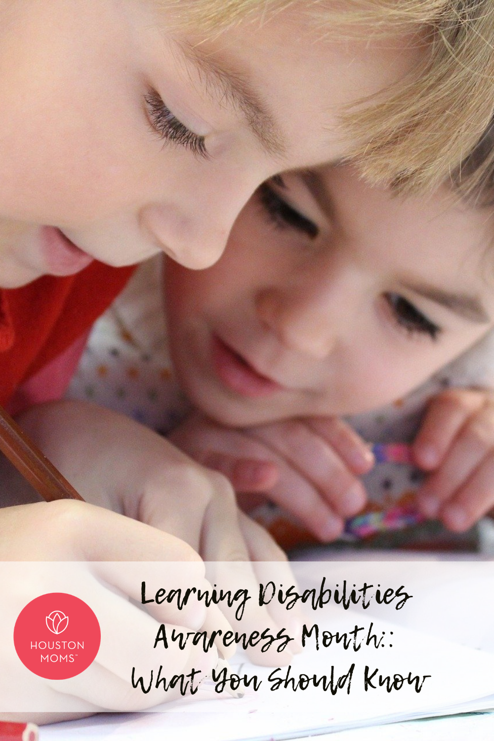 "Houston Moms ""Learning Disabilities Awareness Month:: What You Should Know"" #houstonmoms #houstonmomsblog #momsaroundhouston"