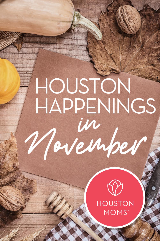 """Houston Moms Blog """"Houston Happenings in November"""" #houstonmoms #houstonmomsblog #momsaroundhouston"""