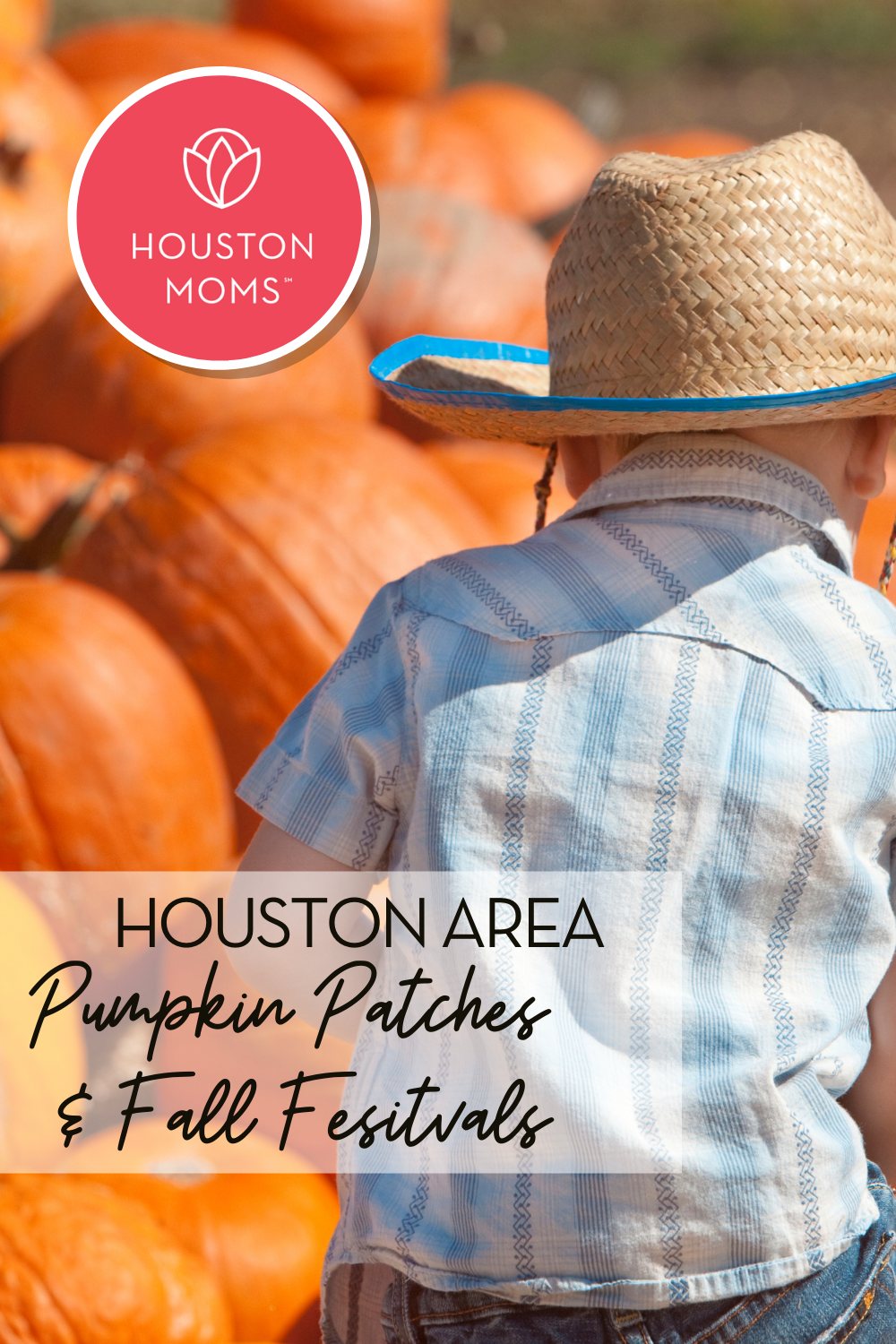 "Houston Moms ""Houston Area Pumpkin Patches & Fall Festivals"" #houstonmoms #houstonmomsblog #momsaroundhouston"