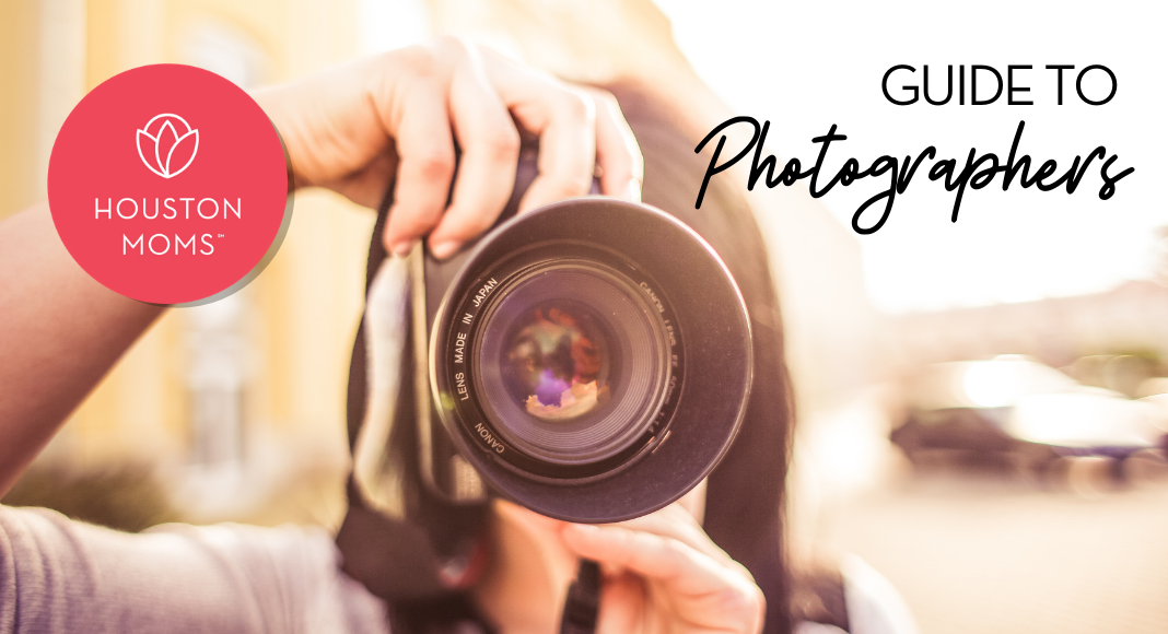 "Houston Moms ""Guide to Photographers"" #houstonmoms #houstonmomsblog #momsaroundhouston"