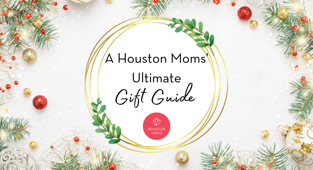 "Houston Moms ""A Houston Moms Ultimate Gift Guide"" #houstonmoms #houstonmomsblog #momsaroundhouston"