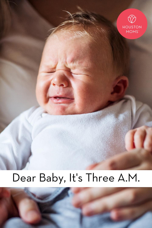 """Houston Moms """"Dear Baby, It's Three A.M."""" #houstonmoms #houstonmomsblog #momsaroundhouston"""