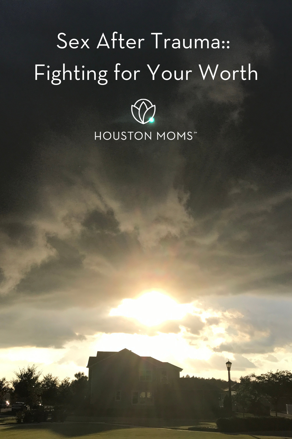 "Houston Moms ""Sex After Trauma:: Fighting for Your Worth"" #houstonmoms #houstonmomsblog #momsaroundhouston"