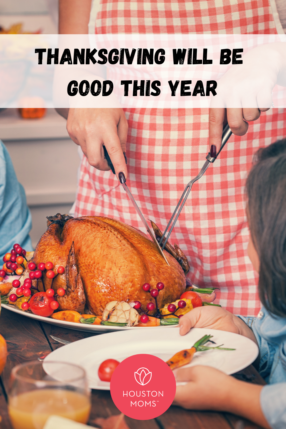 """Houston Moms """"Thanksgiving will Be Good This Year"""" #houstonmoms #houstonmomsblog #momsaroundhouston"""