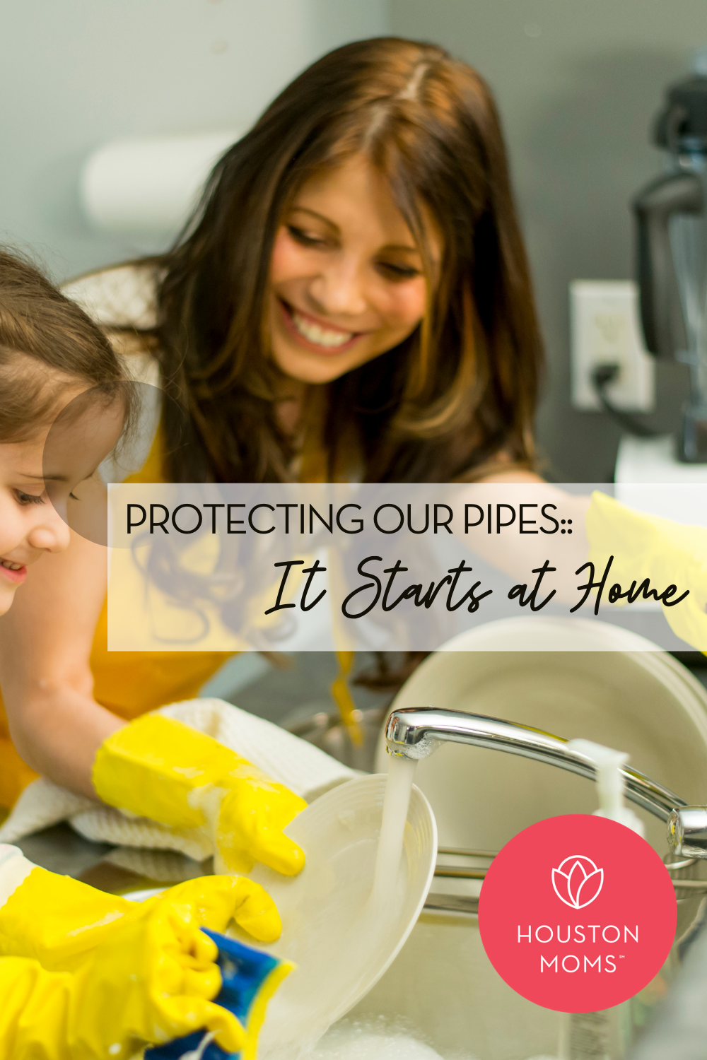 """Houston Moms """"Protecting Our Pipes:: It Starts at Home"""" #houstonmoms #houstonmomsblog #momsaroundhouston"""
