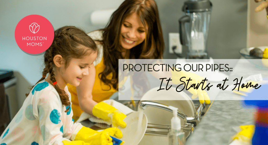 Protecting Our Pipes:: It Starts at Home