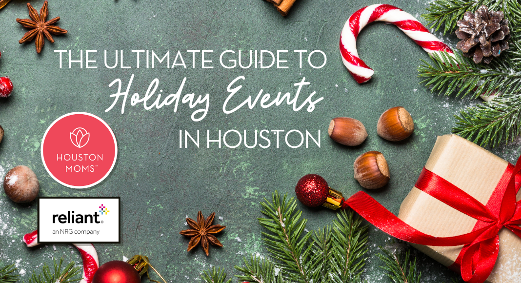 "Houston Moms ""The Ultimate Guide to Holiday Events in Houston"" #houstonmoms #houstonmomsblog #momsaroundhouston"