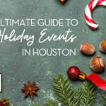 The Ultimate Guide to Holiday Events in Houston 2020