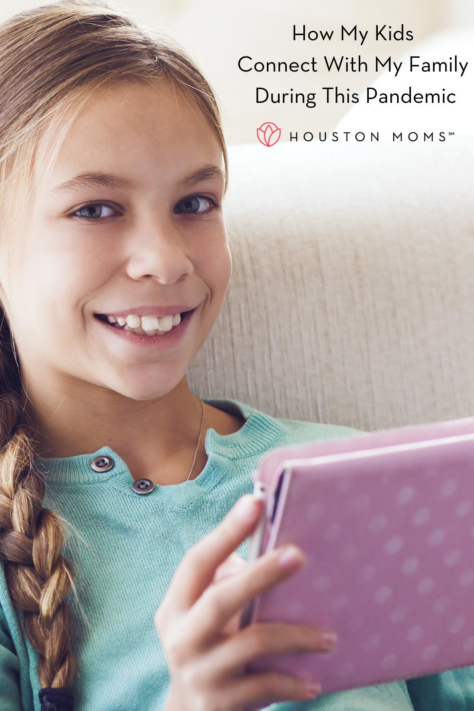 "Houston Moms ""How My Kids Connect With My Family During this Pandemic"" #houstonmoms #houstonmomsblog #momsaroundhouston"