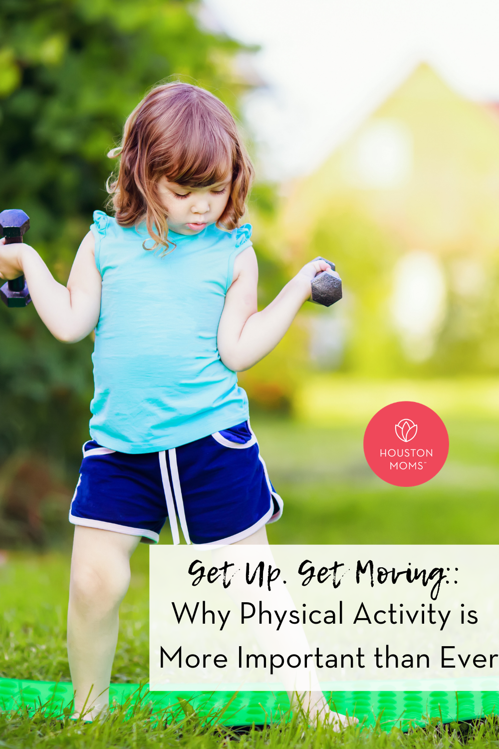 """Houston Moms """"Get Up. Get Moving:: Why Physical Activity is More Important than Ever"""" #houstonmoms #houstonmomsblog #momsaroundhouston"""