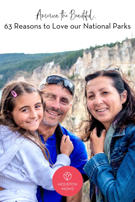 "Houston Moms ""America the Beautiful:: 63 Reasons to Love our National Parks"" #houstonmoms #houstonmomsblog #momsaroundhouston"