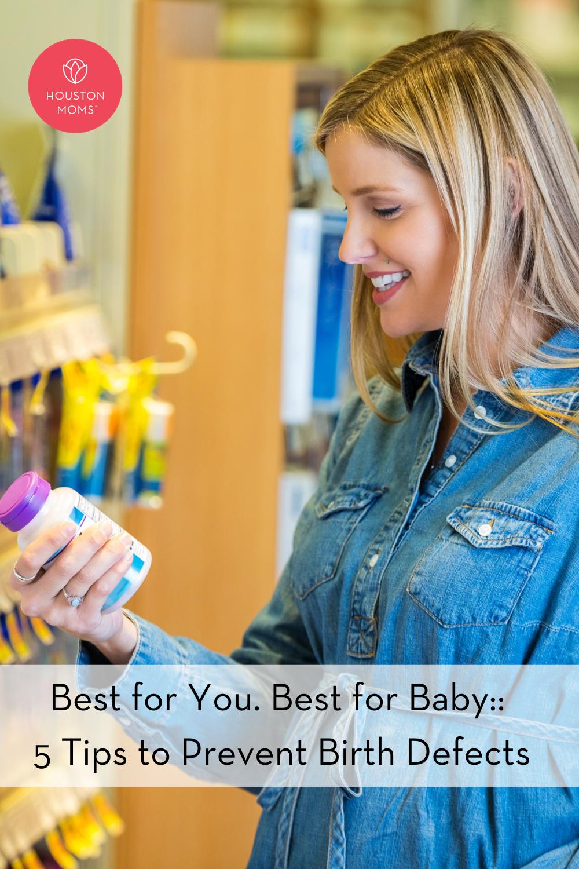"""Houston Moms """"Best for You. Best for Baby:: 5 Tips to Prevent Birth Defects"""" #houstonmoms #houstonmomsblog #momsaroundhouston"""