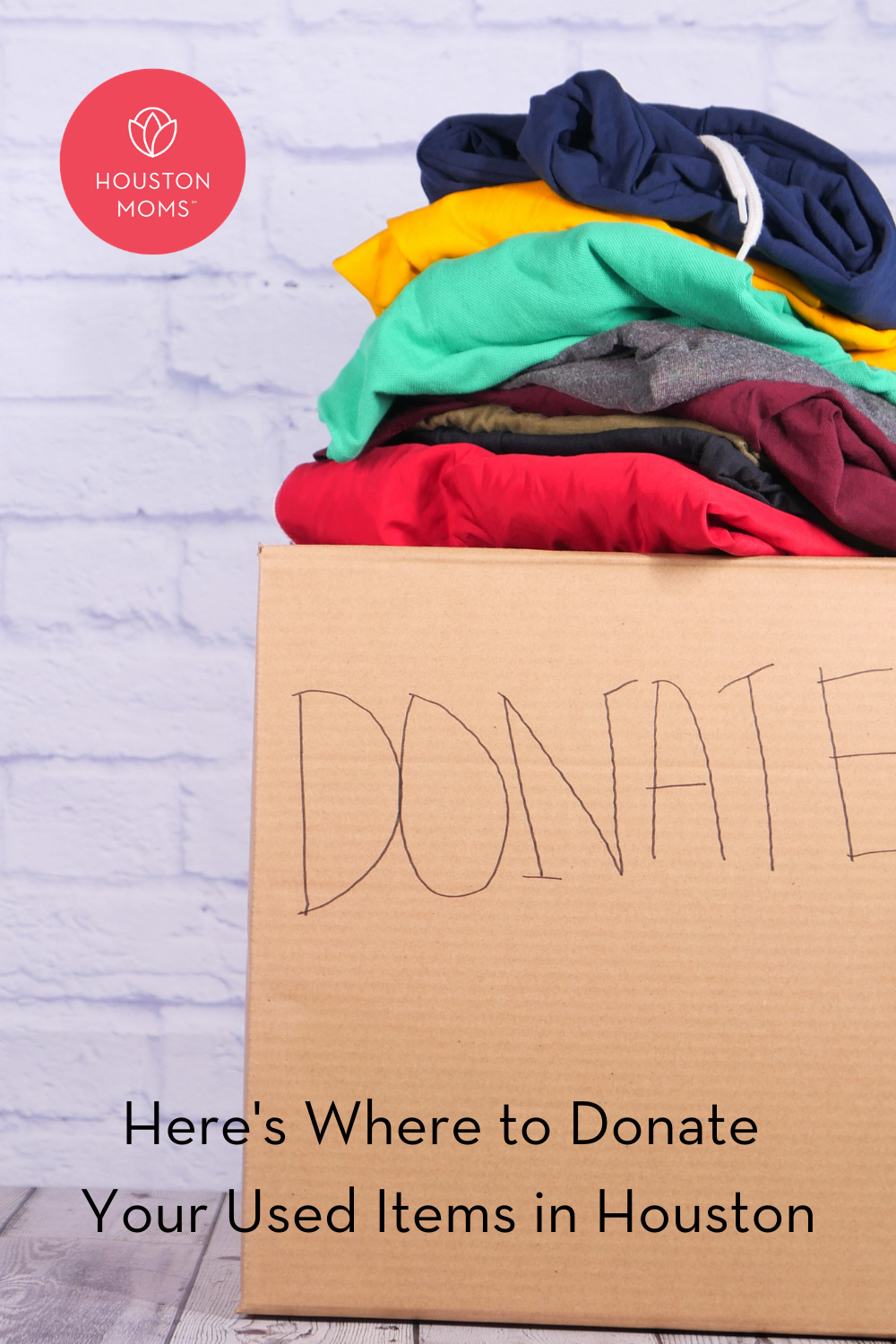"""Houston Moms """"Here's Where to Donate Your Used Items in Houston"""" #houstonmoms #houstonmomsblog #momsaroundhouston"""