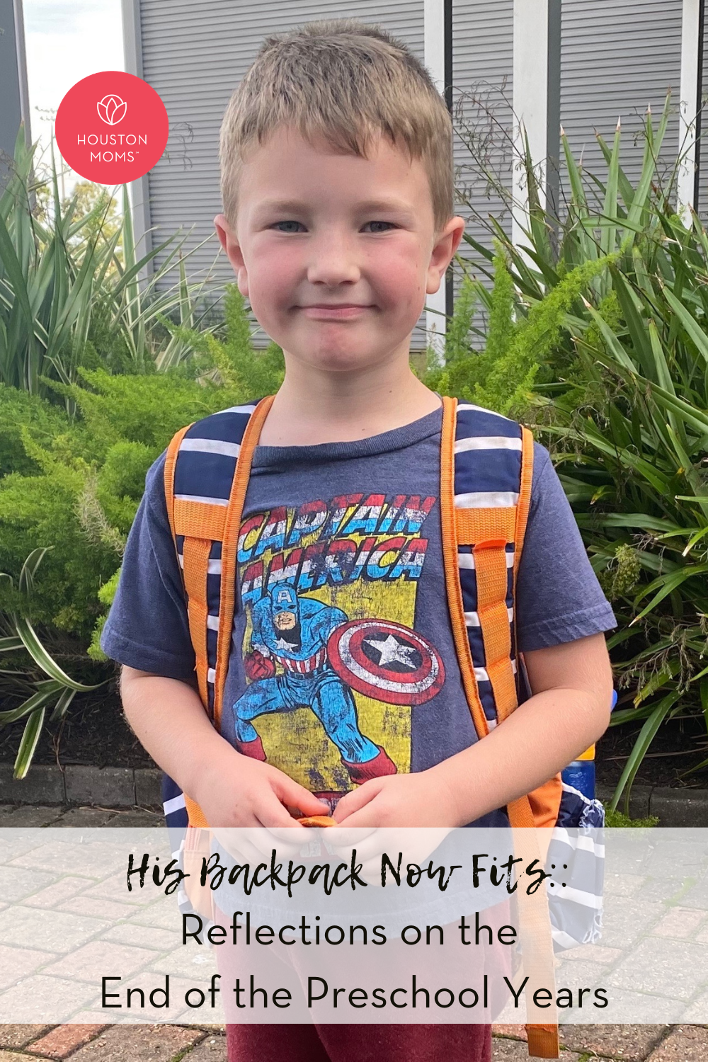 """Houston Moms """"His Backpack Now Fits:: Reflections on the End of the Preschool Years"""" #houstonmoms #houstonmomsblg #momsaroundhouston"""