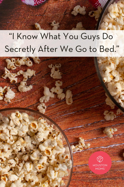 "Houston Moms ""I Know What You Guys Do Secretly After We Go to Bed"" #houstonmomsblog #houstonmoms #momsaroundhouston"