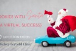 "Houston Moms ""Cookies with Santa:: A Virtual Success"" #houstonmoms #houstonmomsblog #momsaroundhouston"
