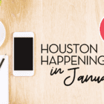 A Houston Moms Guide to January 2021