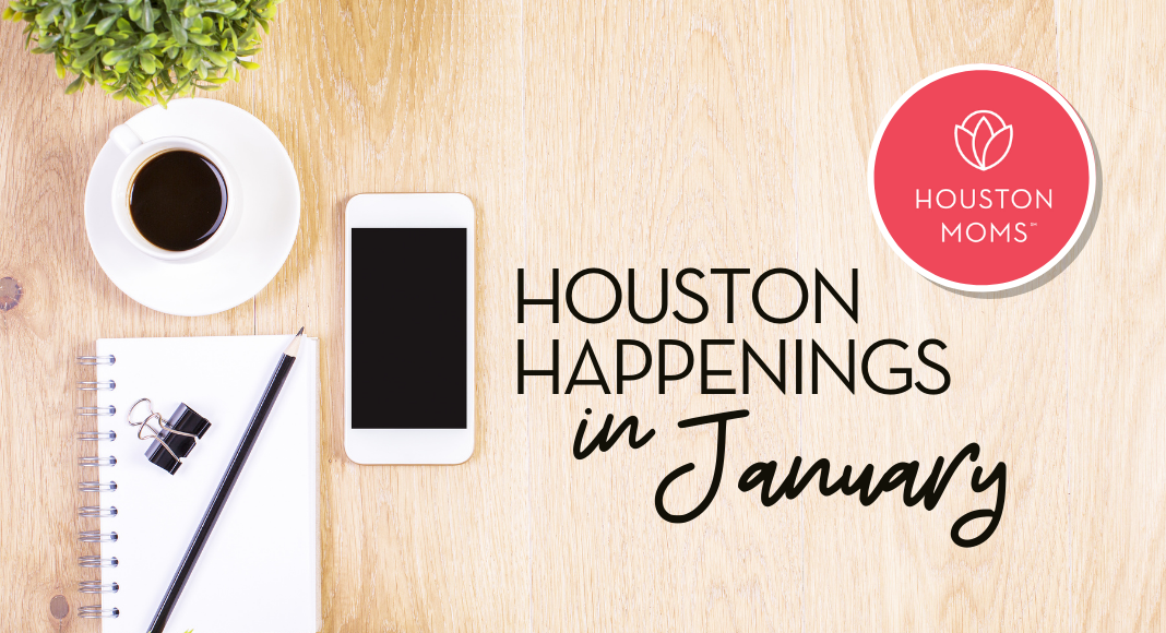 "Houston Moms ""Houston Happenings in January 2021"" #houstonmoms #houstonmomsblog #momsaroundhouston"