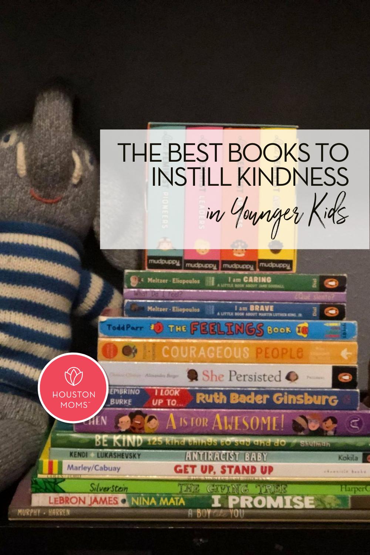 """Houston Moms """"The Best Books to Instill Kindness in Younger Kids"""" #houstonmoms #momsaroundhouston"""