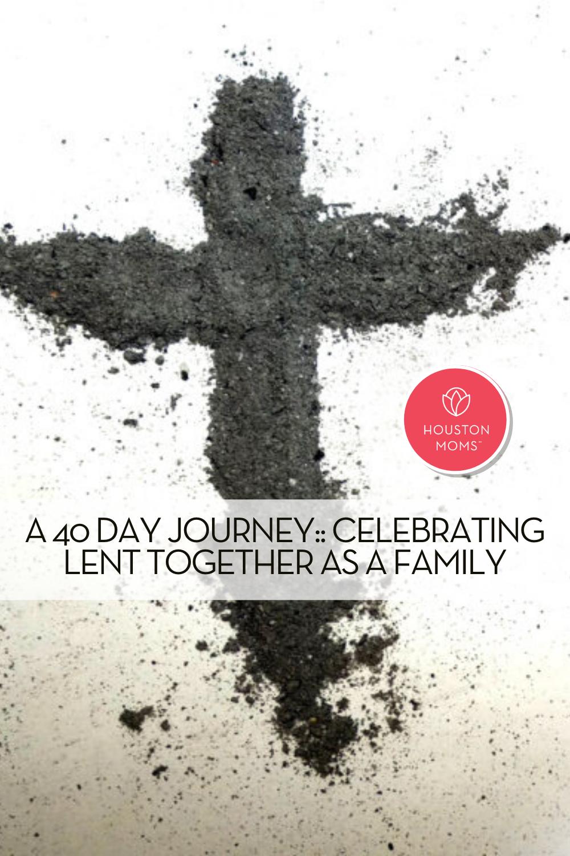 "Houston Moms ""A 40 Day Journey:: Celebrating Lent Together as a Family"" #houstonmoms #momsaroundhouston"