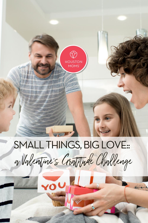 "Houston Moms ""Small Things, Big Love:: A Valentine's Gratitude Challenge"" #houstonmoms #momsaroundhouston"