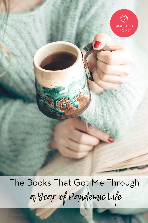 "Houston Moms ""The Books That Got Me Through a Year of Pandemic Life"" #houstonmoms #houstonmomsblog #momsaroundhouston"