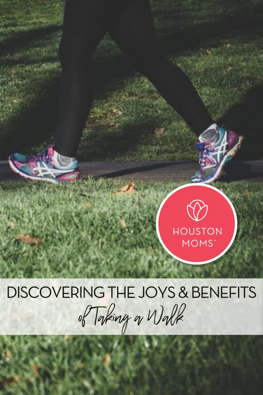 "Houston Moms ""Discovering the Joys & Benefits of Taking a Walk"" #houstonmoms #momsaroundhouston"